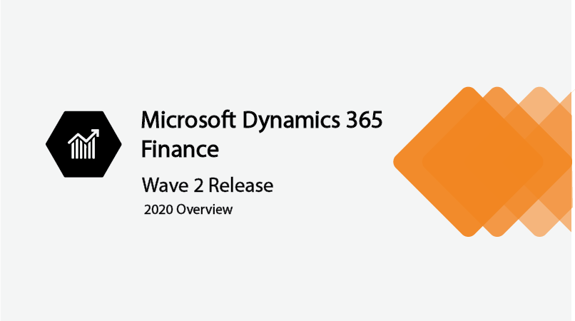 Dynamics 365 Finance updates to Improve finance Dept.