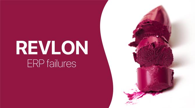 4 Lessons from Revlon's SAP Implementation Disaster